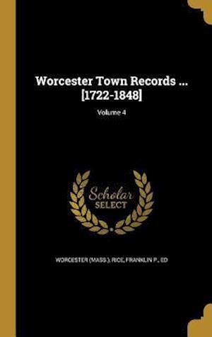 Bog, hardback Worcester Town Records ... [1722-1848]; Volume 4