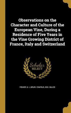 Bog, hardback Observations on the Character and Culture of the European Vine, During a Residence of Five Years in the Vine Growing District of France, Italy and Swi af Brun Chapius, XXX Bulos