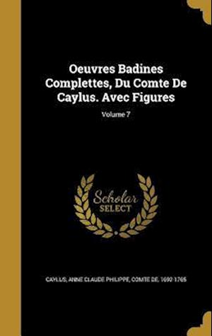 Bog, hardback Oeuvres Badines Complettes, Du Comte de Caylus. Avec Figures; Volume 7