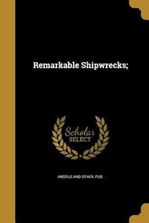 Bog, paperback Remarkable Shipwrecks;