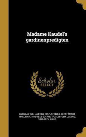 Bog, hardback Madame Kaudel's Gardinenpredigten af Douglas William 1803-1857 Jerrold
