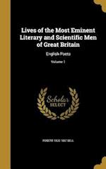 Lives of the Most Eminent Literary and Scientific Men of Great Britain af Robert 1800-1867 Bell