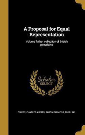 Bog, hardback A Proposal for Equal Representation; Volume Talbot Collection of British Pamphlets