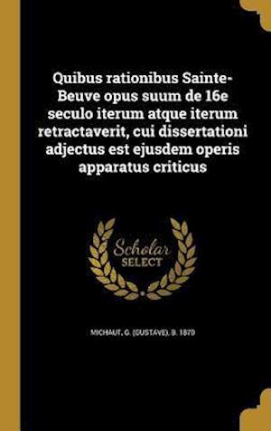Bog, hardback Quibus Rationibus Sainte-Beuve Opus Suum de 16e Seculo Iterum Atque Iterum Retractaverit, Cui Dissertationi Adjectus Est Ejusdem Operis Apparatus Crit