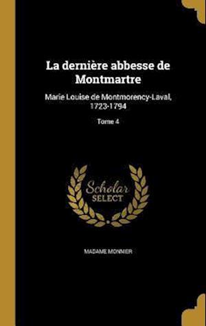 Bog, hardback La Derniere Abbesse de Montmartre af Madame Monnier