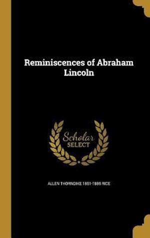 Bog, hardback Reminiscences of Abraham Lincoln af Allen Thorndike 1851-1889 Rice