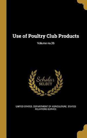 Bog, hardback Use of Poultry Club Products; Volume No.36