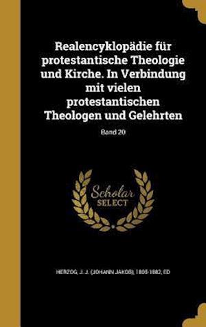 Bog, hardback Realencyklopadie Fur Protestantische Theologie Und Kirche. in Verbindung Mit Vielen Protestantischen Theologen Und Gelehrten; Band 20