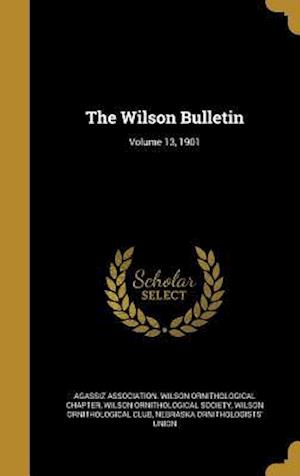 Bog, hardback The Wilson Bulletin; Volume 13, 1901 af Wilson Ornithological Club