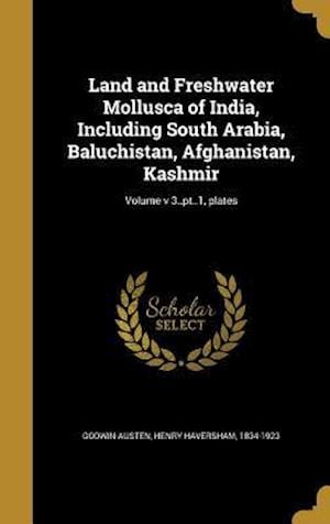 Bog, hardback Land and Freshwater Mollusca of India, Including South Arabia, Baluchistan, Afghanistan, Kashmir; Volume V 3..PT..1, Plates