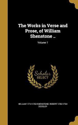 Bog, hardback The Works in Verse and Prose, of William Shenstone ..; Volume 1 af Robert 1703-1764 Dodsley, William 1714-1763 Shenstone