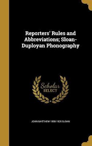Bog, hardback Reporters' Rules and Abbreviations; Sloan-Duployan Phonography af John Matthew 1858-1929 Sloan
