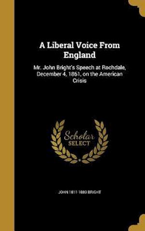 Bog, hardback A Liberal Voice from England af John 1811-1889 Bright