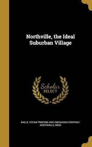 Bog, hardback Northville, the Ideal Suburban Village