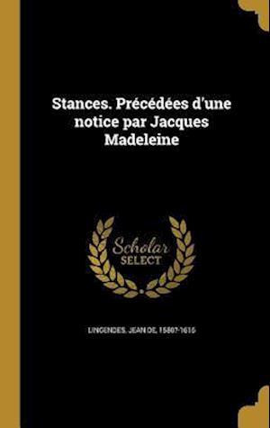 Bog, hardback Stances. Precedees D'Une Notice Par Jacques Madeleine