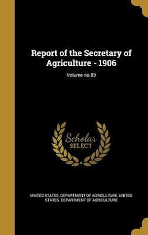 Bog, hardback Report of the Secretary of Agriculture - 1906; Volume No.83