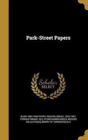 Bog, hardback Park-Street Papers af Bliss 1860-1954 Perry