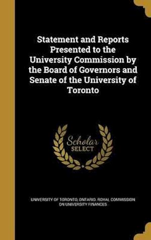 Bog, hardback Statement and Reports Presented to the University Commission by the Board of Governors and Senate of the University of Toronto