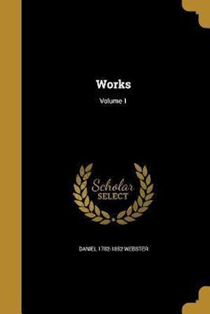 Bog, paperback Works; Volume 1 af Daniel 1782-1852 Webster