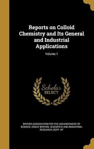 Bog, hardback Reports on Colloid Chemistry and Its General and Industrial Applications; Volume 1