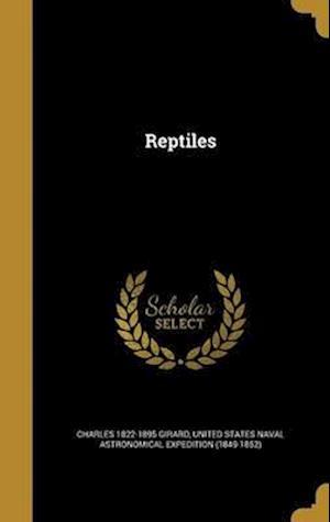 Bog, hardback Reptiles af Charles 1822-1895 Girard