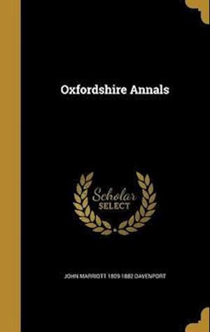 Bog, hardback Oxfordshire Annals af John Marriott 1809-1882 Davenport