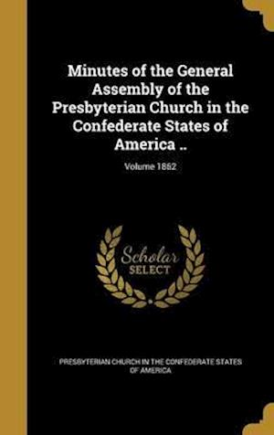Bog, hardback Minutes of the General Assembly of the Presbyterian Church in the Confederate States of America ..; Volume 1862