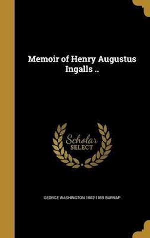 Bog, hardback Memoir of Henry Augustus Ingalls .. af George Washington 1802-1859 Burnap