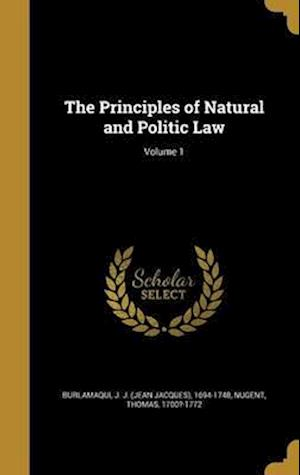 Bog, hardback The Principles of Natural and Politic Law; Volume 1