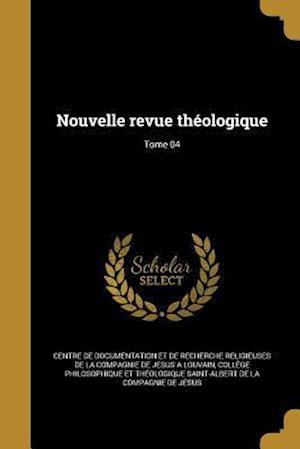Bog, paperback Nouvelle Revue Theologique; Tome 04