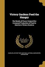 Victory Gardens Feed the Hungry af Charles Lathrop 1857-1937 Pack