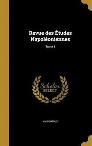 Bog, hardback Revue Des Etudes Napoleoniennes; Tome 8