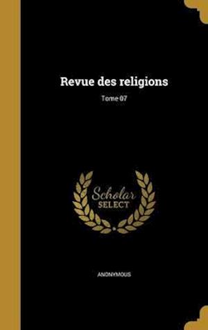 Bog, hardback Revue Des Religions; Tome 07