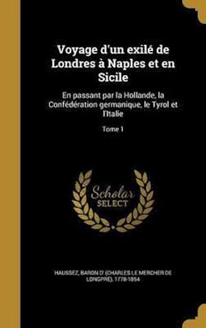 Bog, hardback Voyage D'Un Exile de Londres a Naples Et En Sicile