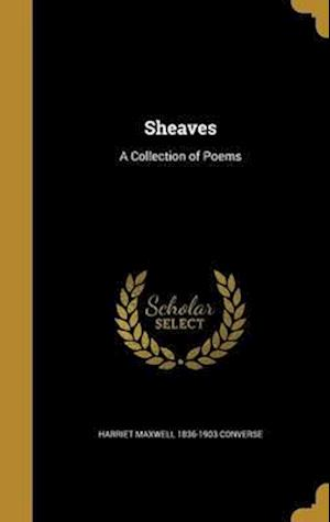 Bog, hardback Sheaves af Harriet Maxwell 1836-1903 Converse