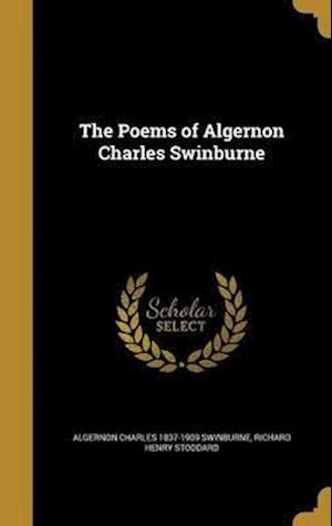 Bog, hardback The Poems of Algernon Charles Swinburne af Richard Henry Stoddard, Algernon Charles 1837-1909 Swinburne