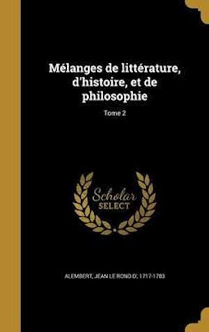 Bog, hardback Melanges de Litterature, D'Histoire, Et de Philosophie; Tome 2