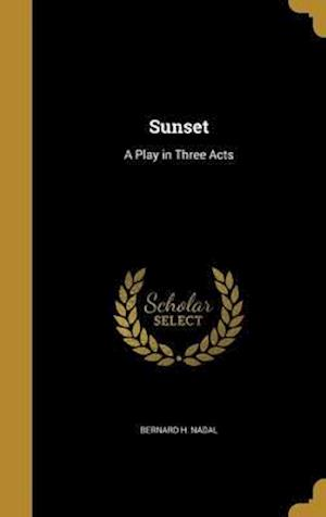 Bog, hardback Sunset af Bernard H. Nadal