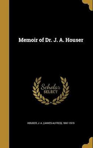 Bog, hardback Memoir of Dr. J. A. Houser