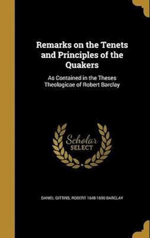 Bog, hardback Remarks on the Tenets and Principles of the Quakers af Robert 1648-1690 Barclay, Daniel Gittins