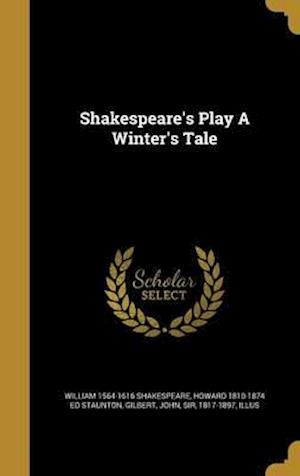 Bog, hardback Shakespeare's Play a Winter's Tale af Howard 1810-1874 Ed Staunton, William 1564-1616 Shakespeare