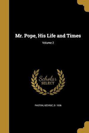 Bog, paperback Mr. Pope, His Life and Times; Volume 2