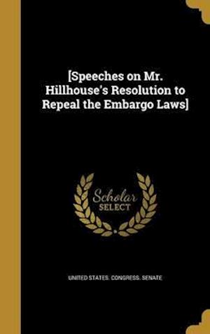 Bog, hardback [Speeches on Mr. Hillhouse's Resolution to Repeal the Embargo Laws]