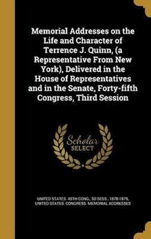 Bog, hardback Memorial Addresses on the Life and Character of Terrence J. Quinn, (a Representative from New York), Delivered in the House of Representatives and in