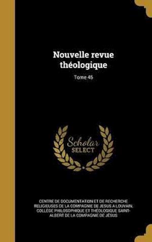 Bog, hardback Nouvelle Revue Theologique; Tome 45