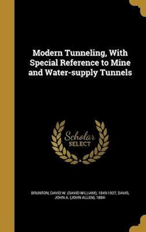 Bog, hardback Modern Tunneling, with Special Reference to Mine and Water-Supply Tunnels