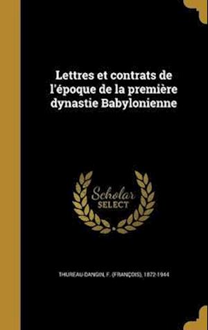 Bog, hardback Lettres Et Contrats de L'Epoque de La Premiere Dynastie Babylonienne