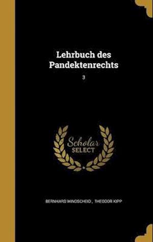 Bog, hardback Lehrbuch Des Pandektenrechts; 3