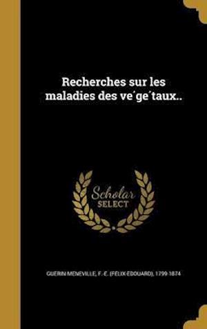 Bog, hardback Recherches Sur Les Maladies Des Ve GE Taux..