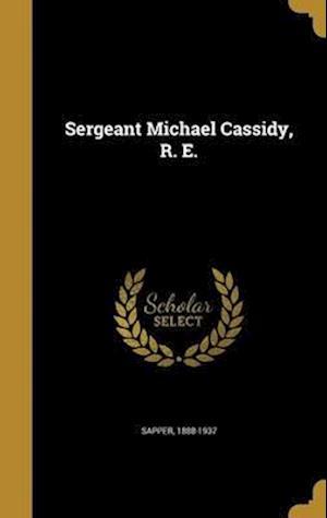 Bog, hardback Sergeant Michael Cassidy, R. E.